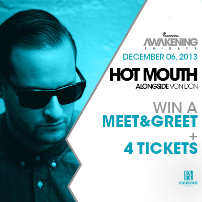 Win a MEET&GREET with HOT MOUTH at Exchange LA!