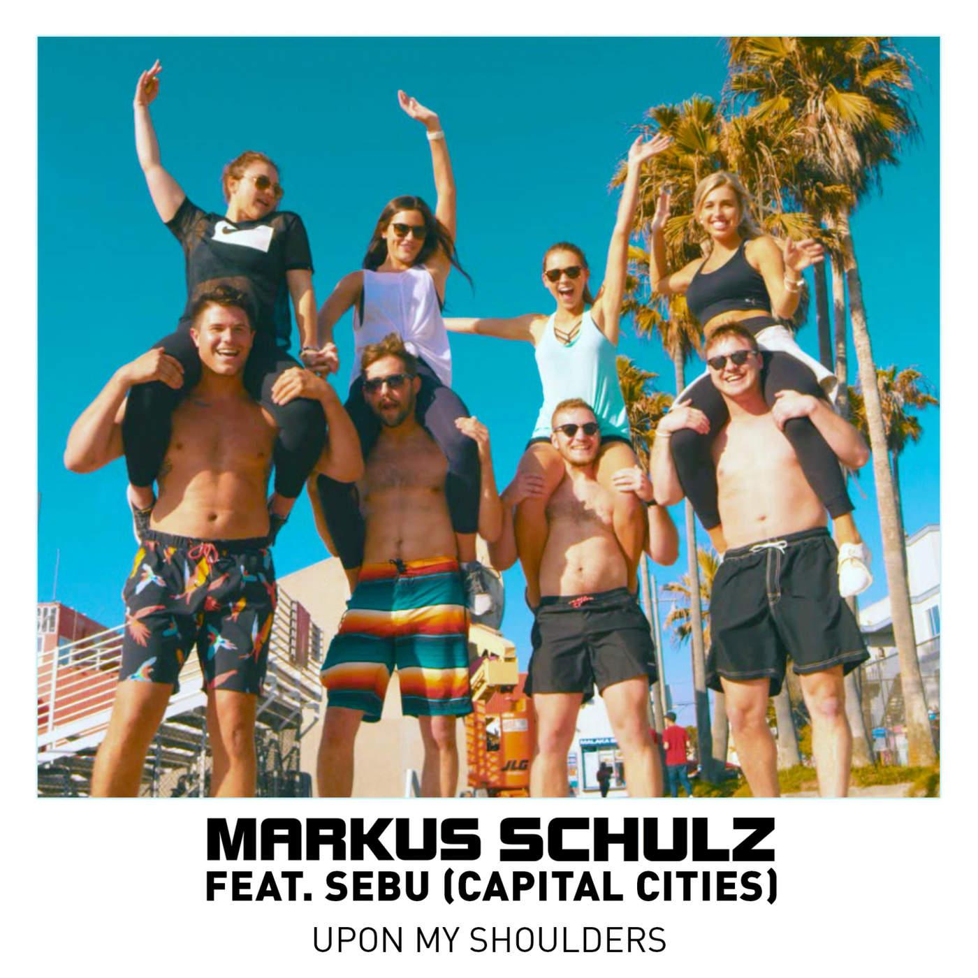 """Markus Schulz & Sebu (Capital Cities) Release """"Upon My Shoulders"""""""
