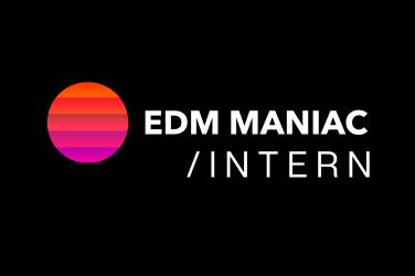 EDM Maniac Fall/Winter 2020 Internship Program