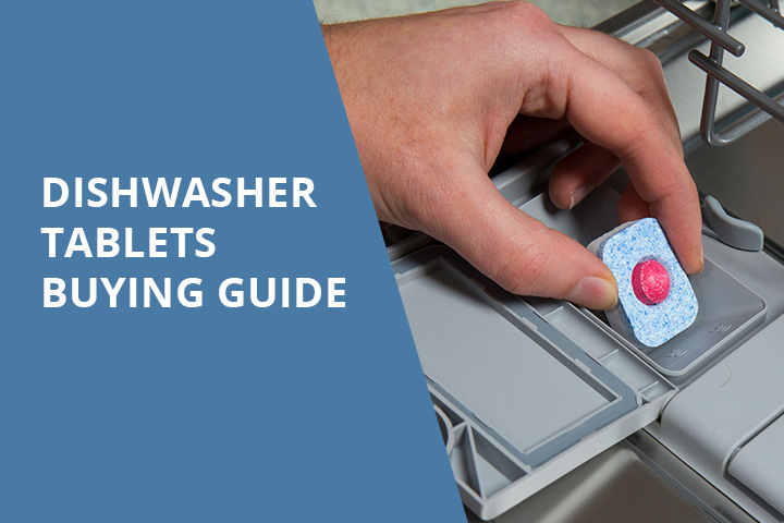 best dishwasher tablets buying guide & tips