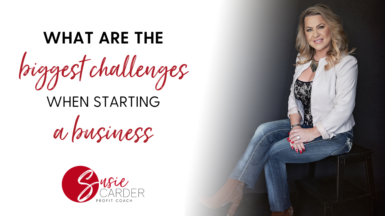 What Are The Biggest Challenges When Starting A Business?