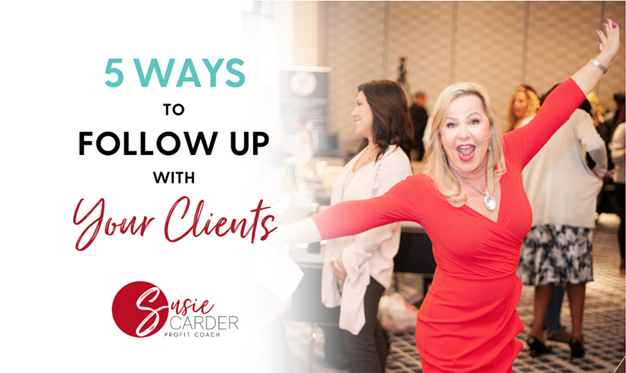 5 Ways to Follow Up with Your Clients
