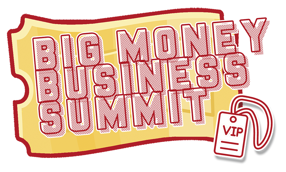 Big Money Business Summit