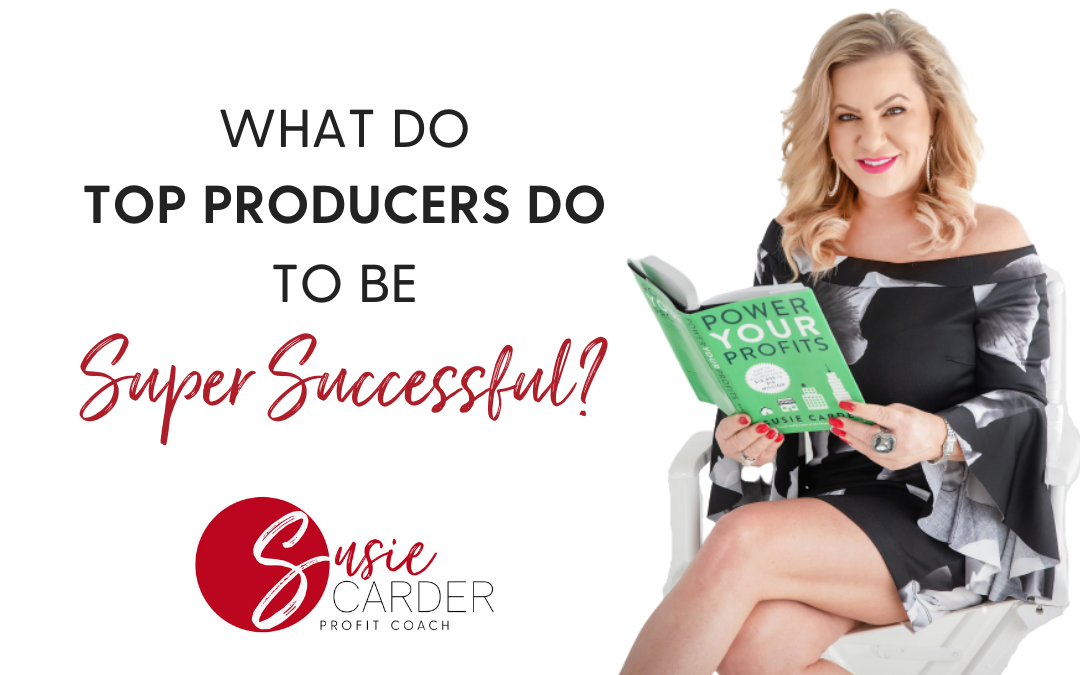 What Do Top Producers Do To Be Super Successful?