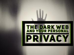 Dark Web and Privacy