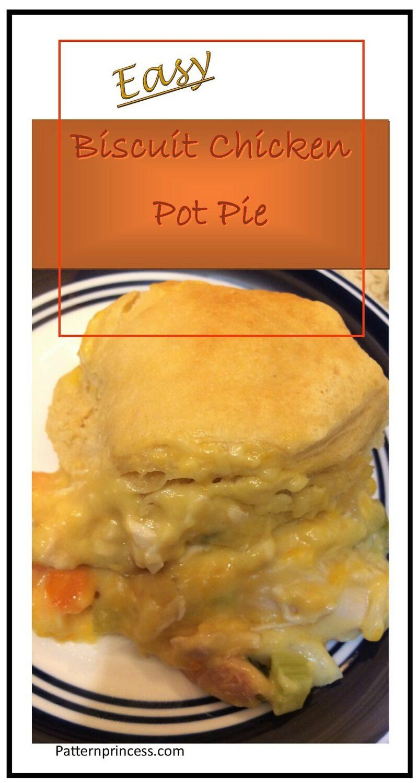 Easy biscuit chicken pot pie 1
