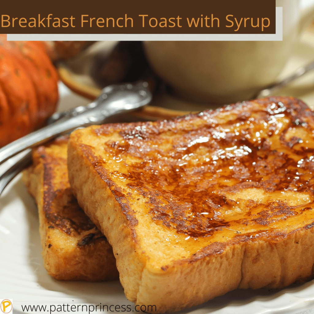 Breakfast French Toast with Syrup