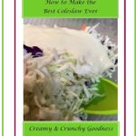 How to make the best coleslaw ever 1
