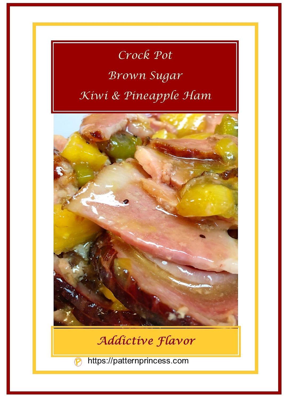 Crock Pot Brown Sugar Kiwi & Pineapple Ham 1