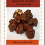 Chocolate Butter Toffee Peanut Clusters