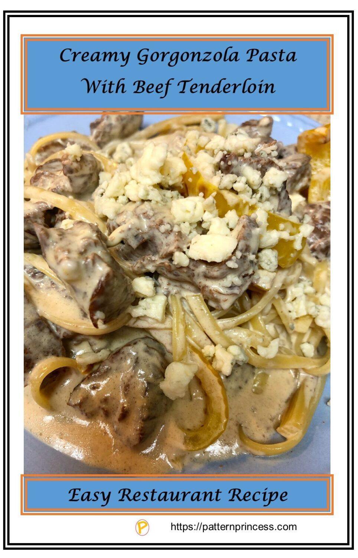 Creamy Gorgonzola Pasta With Beef Tenderloin