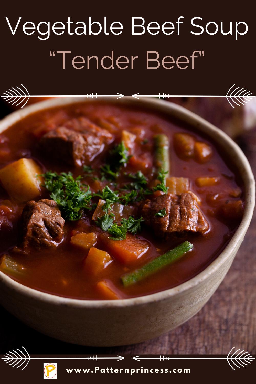 """Vegetable Beef Soup """"Tender Beef"""""""