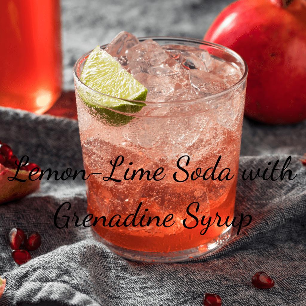 Lemon-Lime Soda with Grenadine Syrup