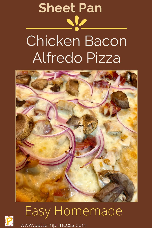 Sheet Pan Chicken Bacon Alfredo Pizza