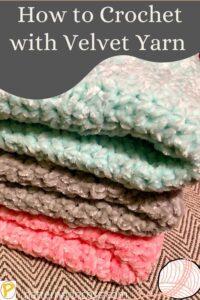 How to Crochet with Velvet Yarn