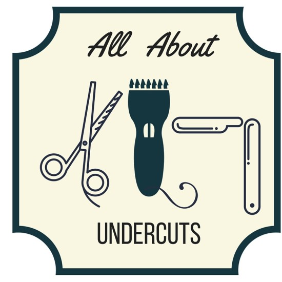 All About UnderCuts