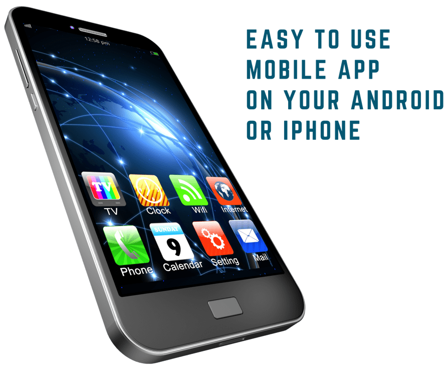 Easy to use mobile app on your Android or iPhone