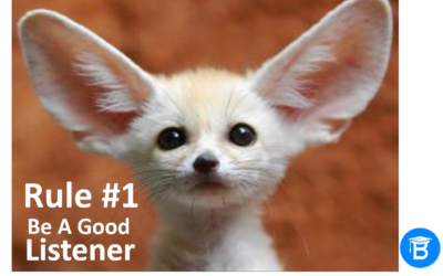 Rule #1, Be a Good Listener