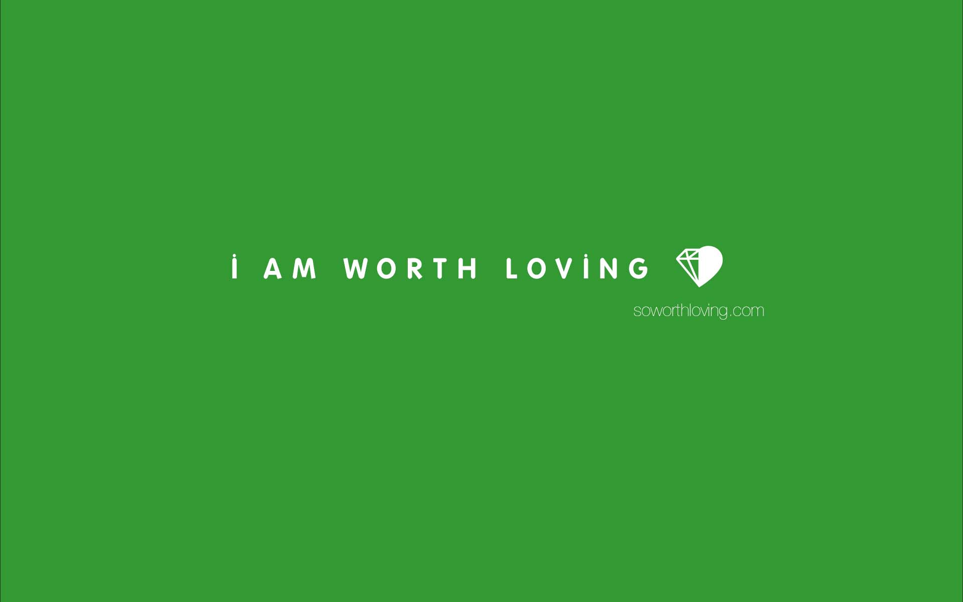 I Am Worth Loving Wallpaper