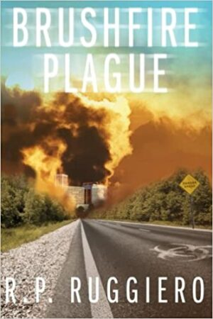 Brushfire Plague series, R.P. Ruggiero