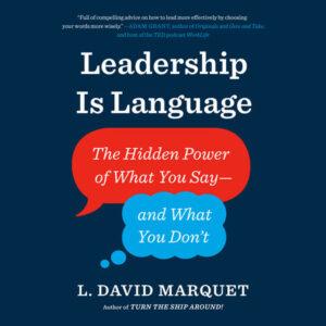 Leadership is Language with David Marquet