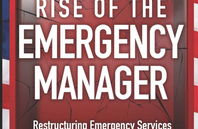 Rise of the Emergency Manager: Restructuring Emergency Services in a Time of Civil Unrest