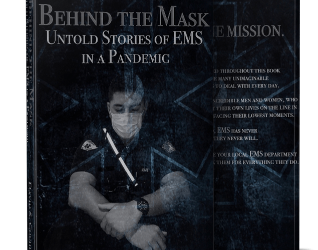 Behind the Mask: Untold Stories of EMS in A Pandemic