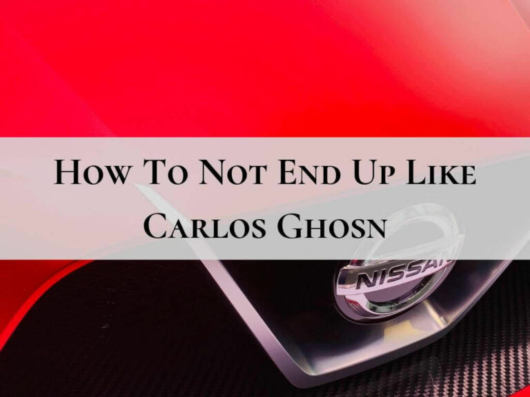 How to not end up like Carlos Ghosn