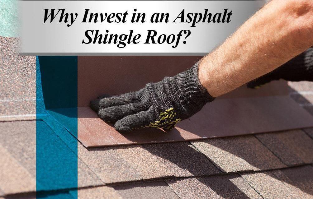 https://secureservercdn.net/50.62.198.97/u4k.b7a.myftpupload.com/wp-content/uploads/2020/04/Why-Invest-in-an-Asphalt-Shingle-Roof--1005x640.jpg
