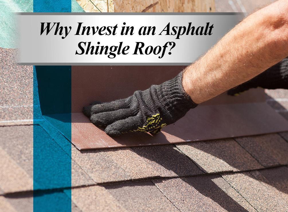 https://secureservercdn.net/50.62.198.97/u4k.b7a.myftpupload.com/wp-content/uploads/2020/04/Why-Invest-in-an-Asphalt-Shingle-Roof-.jpg?time=1596298911