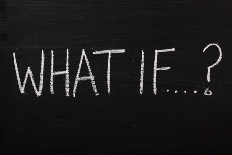 What if? How You Can Take the Guess Work Out of Hypothetical Planning