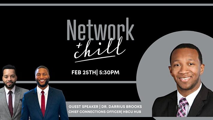 Network N Chill w/ Dr. Darrius Brooks