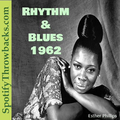 The Best of 1962 Rhythm & Blues - SpotifyThrowbacks.com