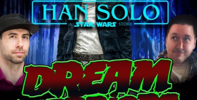 Dream Warriors 42 – Han Solo a Star Wars Tale