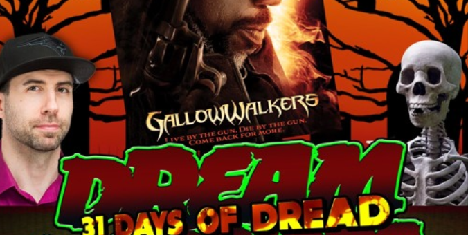 Dream Warriors Dread – 31 Days of Dread – Day 17 Gallow Walkers