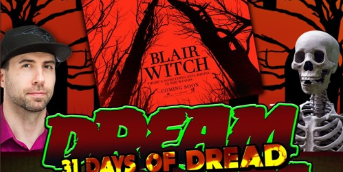 Dream Warriors – 31 Days of Dread – Day 24 – Blair Witch
