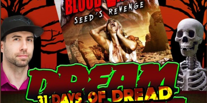 Dream Warriors – 31 Days of Dread – Day 26 – Blood Valley Seed's Revenge