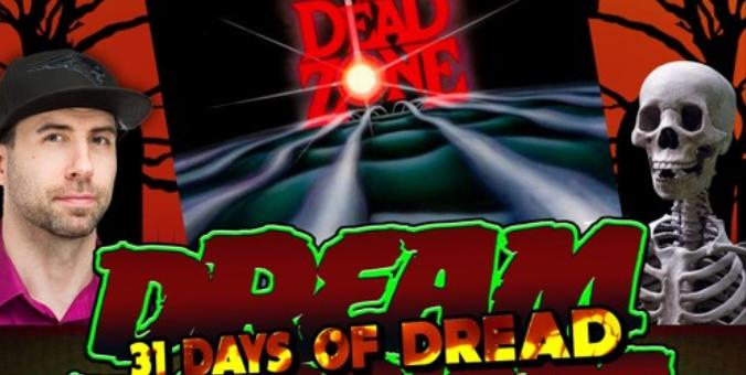 Dream Warriors – 31 Days of Dread – Day 27 – Dead Zone