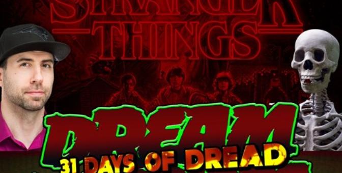 Dream Warriors – 31 Days of Dread – Day 31 – Stranger Things 2