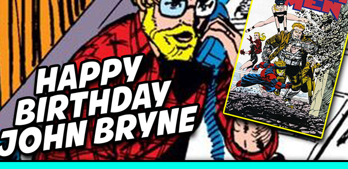 JOHN BRYNE'S BIRTHDAY – A LOOK AT THE COMPLETE NEXT MEN