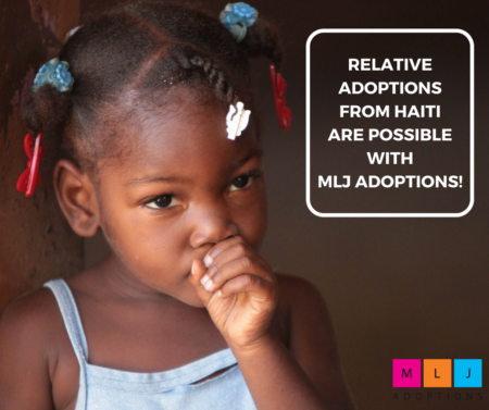 Relative adoptions from Haiti are possible with MLJ Adoptions!