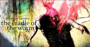 The Cradle of the Worm cover preview