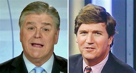 Sean Hannity and Tucker Carlson