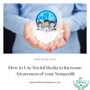 how to use social media to increase awareness of your nonprofit