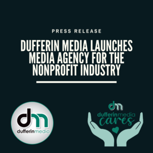 press release Dufferin Media launches media agency for nonprofits