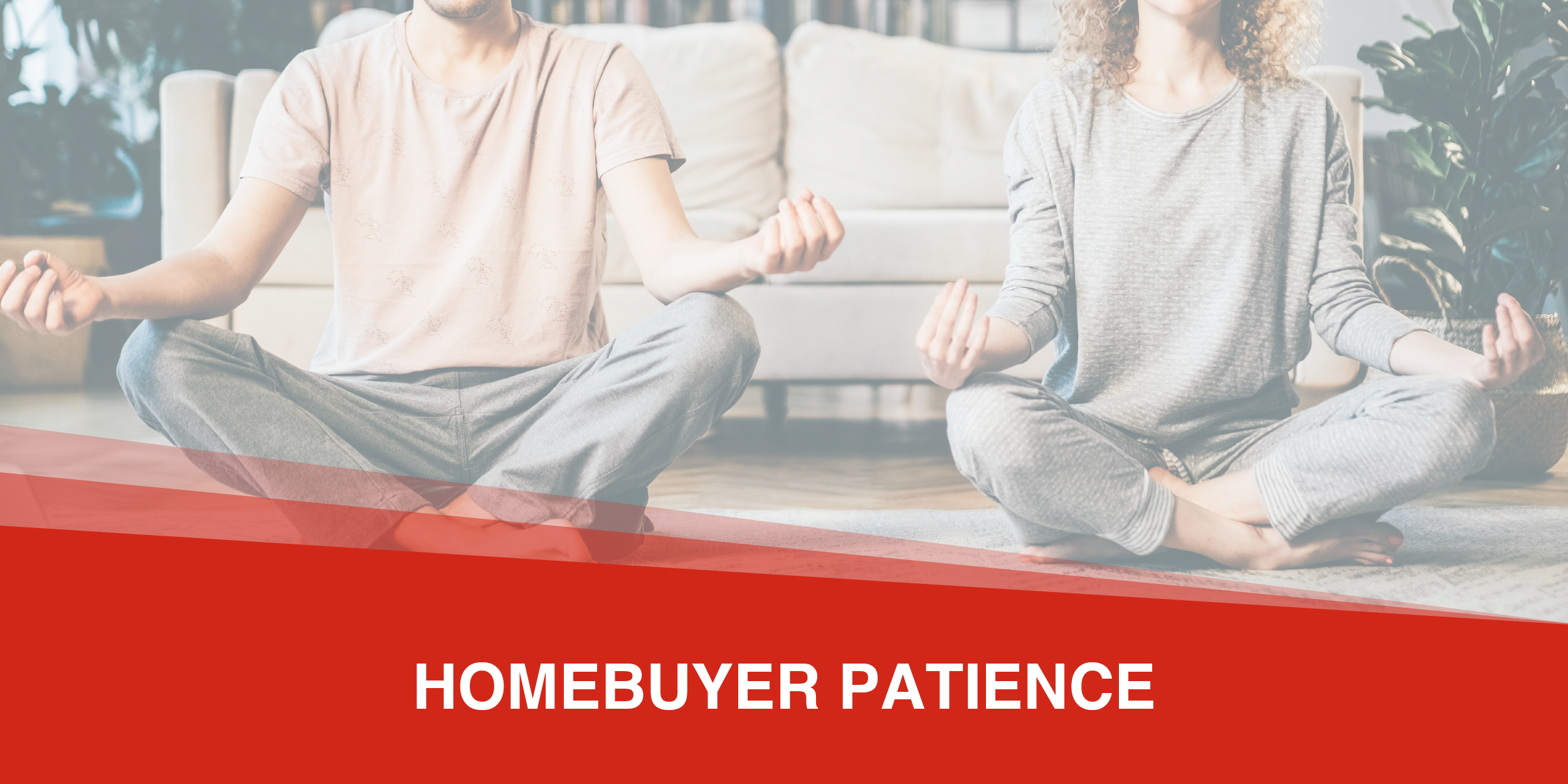 Having Patience as a Homebuyer