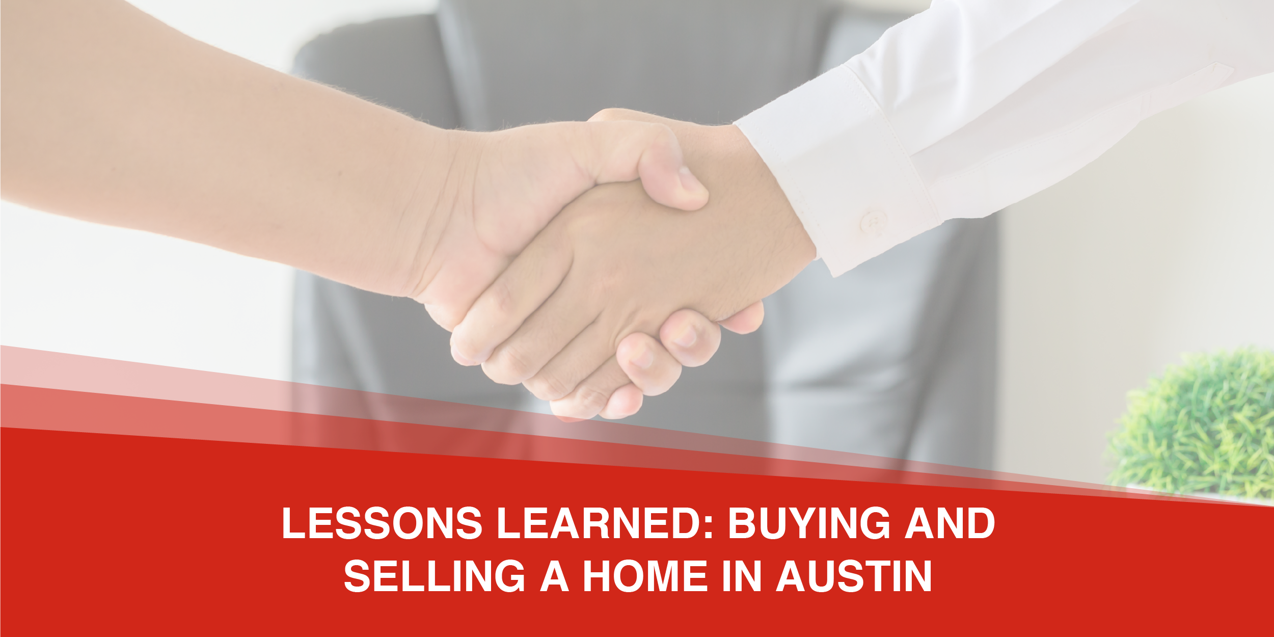 Lessons Learned: Buying and Selling a Home in the Austin Area