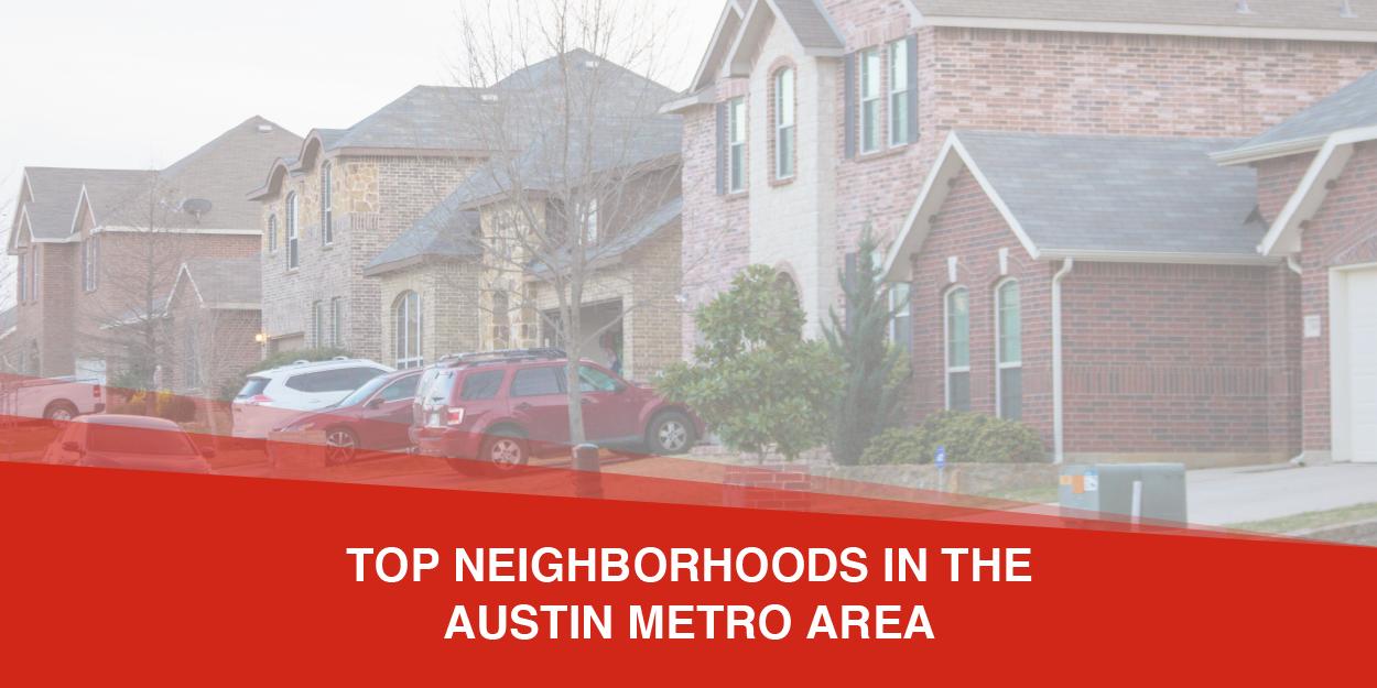 Top Neighborhoods in the Austin Metro Area