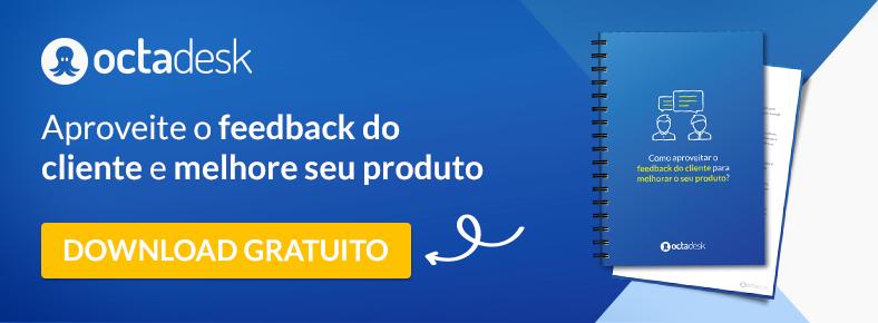 Feedback do cliente e melhore o seu produto