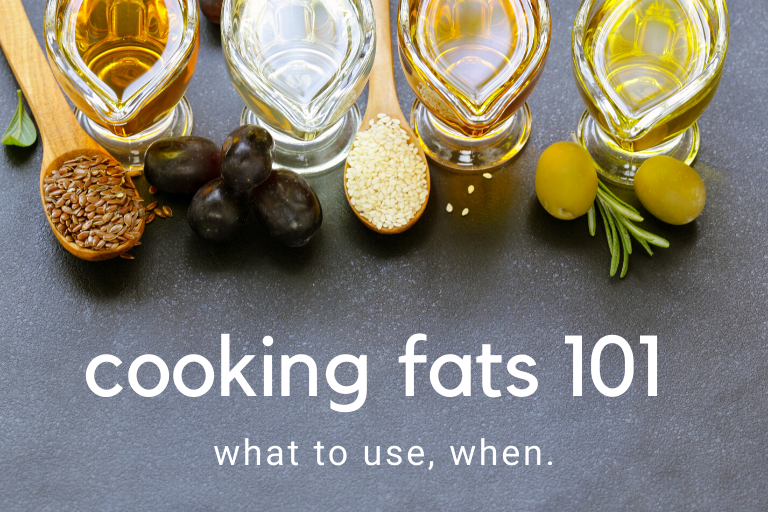 Cooking fats 101